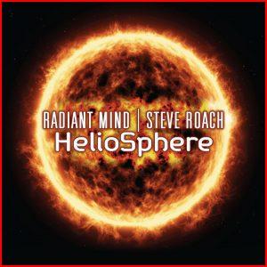Radiant Mind & Steve Roach – HelioSphere