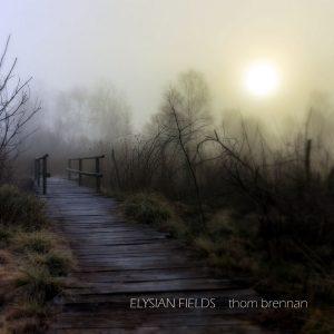 Thom Brennan – Elysian Fields