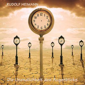 Rudolf Heimann – Die Unendlichkeit des Augenblicks