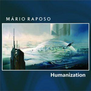 Mário Raposo – Humanization