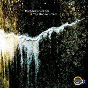 Michael Brückner – The Undercurrent