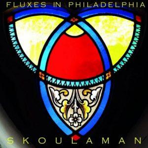 Skoulaman – Fluxes in Philadelphia