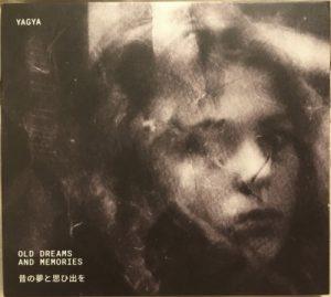 Yagya - Old Dreams and Memories