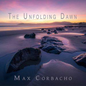 Max Corbacho – The Unfolding Dawn