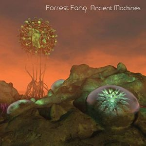 Forrest Fang - Ancient Machines
