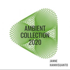 Janne Hanhisuanto - Ambient Collection 2020