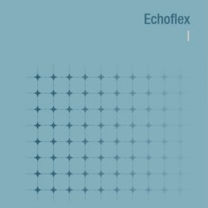 Echoflex - Echoflex I