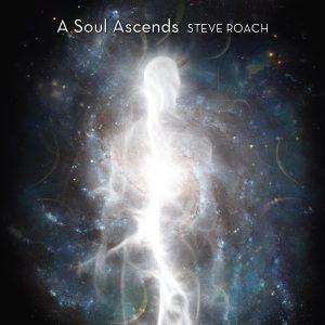 Steve Roach – A Soul Ascends