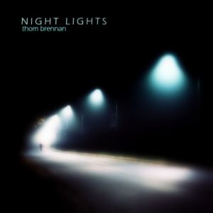 Thom Brennan - Night Lights