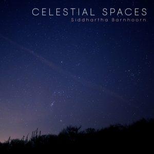 Siddhartha Barnhoorn - Celestial Spaces