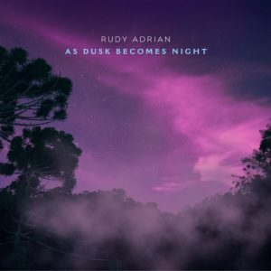 Rudy Adrian - When Dusk becomes Night