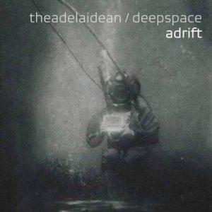 TheAdelaidean & Deepspace - Adrift