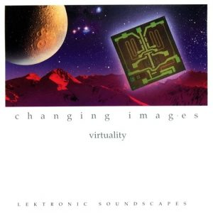 Changing Images - Virtuality