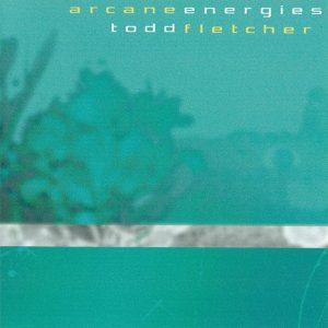 Todd Fletcher - Arcane Energies