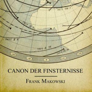 Frank Makowski - Canon der Finsternisse