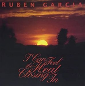 Ruben Garcia - I can feel the heat closing in
