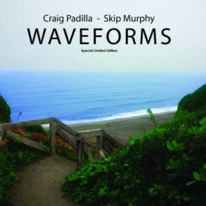 Craig Padilla & Skip Murphy - Waveforms
